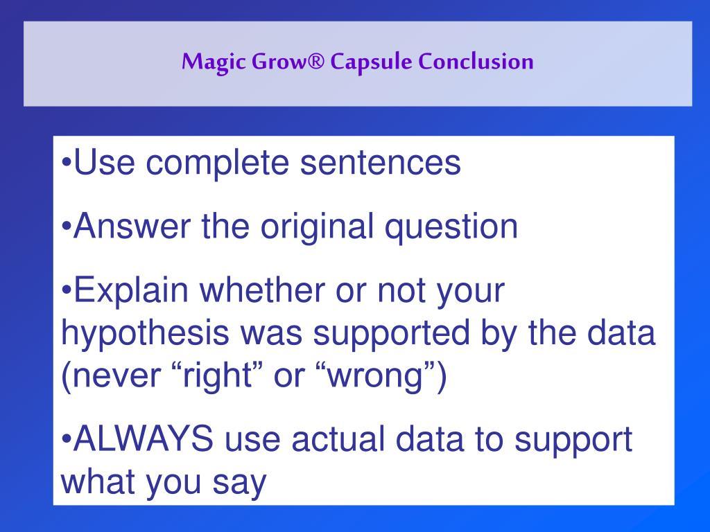 Magic Grow® Capsule Conclusion