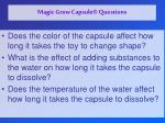 magic grow capsule questions