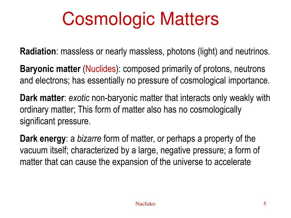 Cosmologic Matters