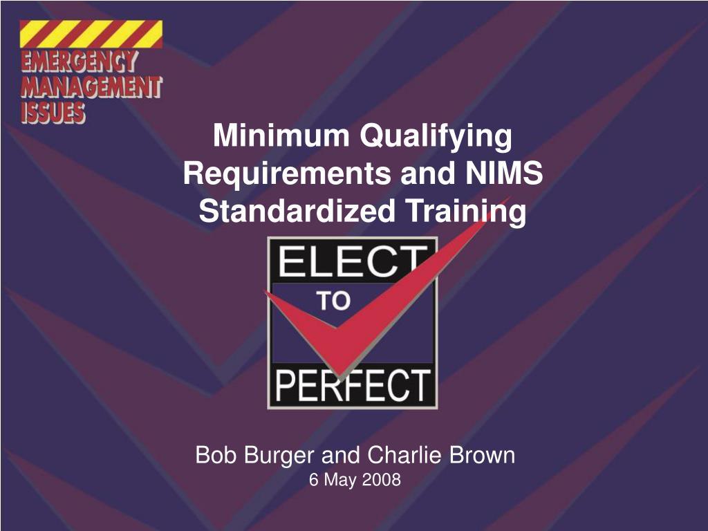 Minimum Qualifying Requirements and NIMS Standardized Training