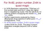 for n 82 proton number z 64 is quasi magic