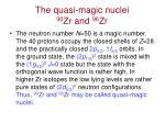 the quasi magic nuclei 90 zr and 96 zr