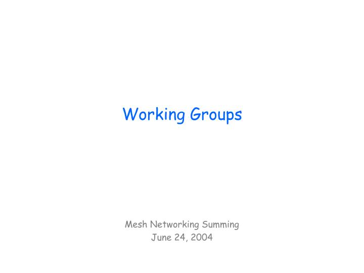 Working groups l.jpg