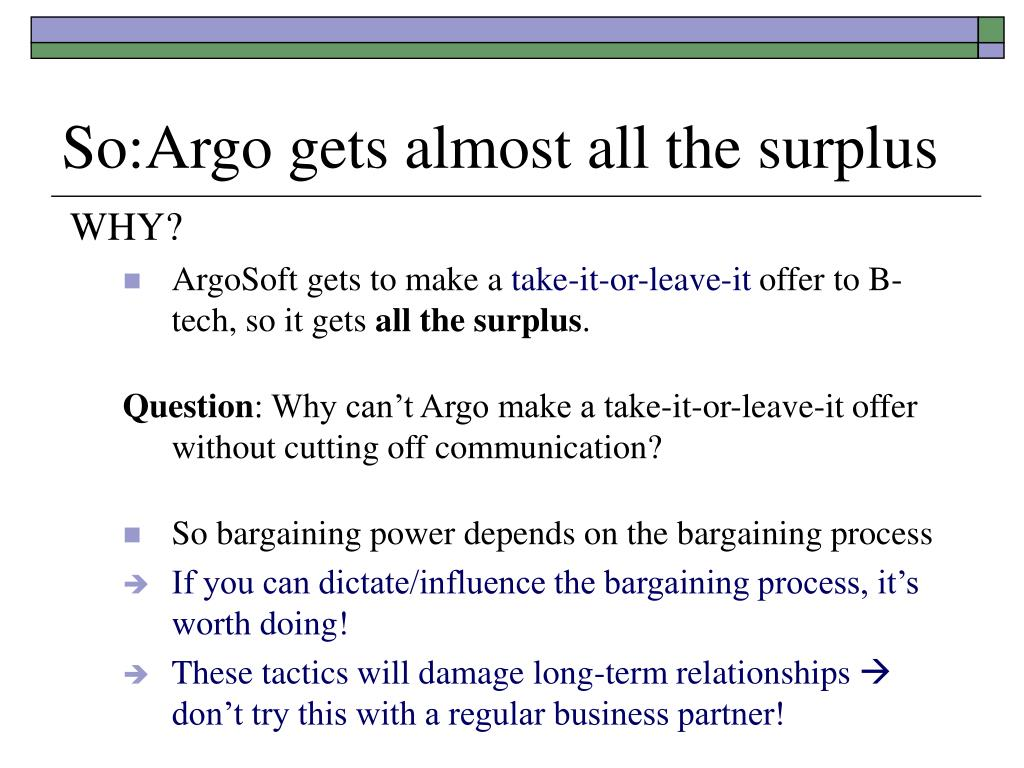 So:Argo gets almost all the surplus