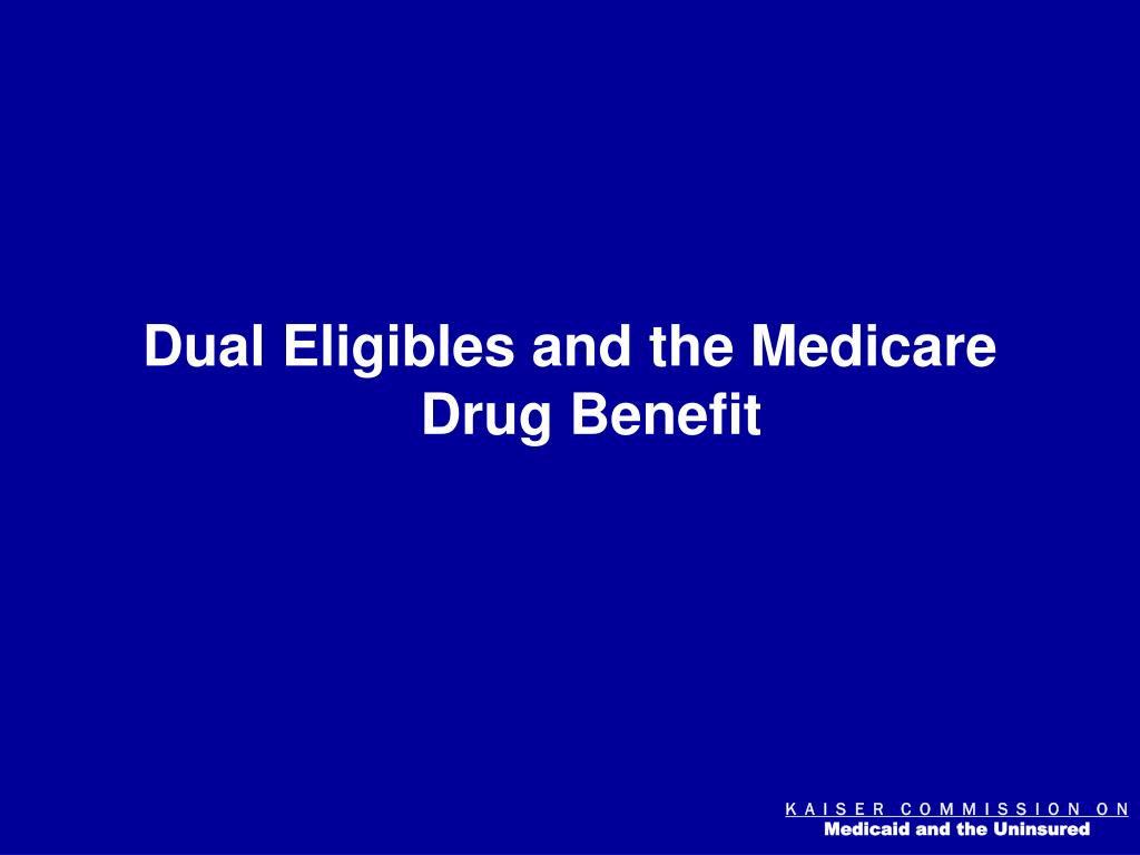 Dual Eligibles and the Medicare Drug Benefit