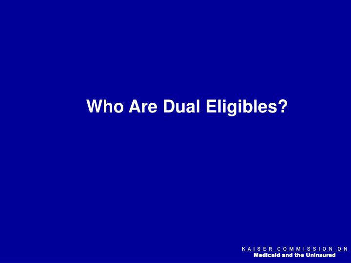 Who Are Dual Eligibles?