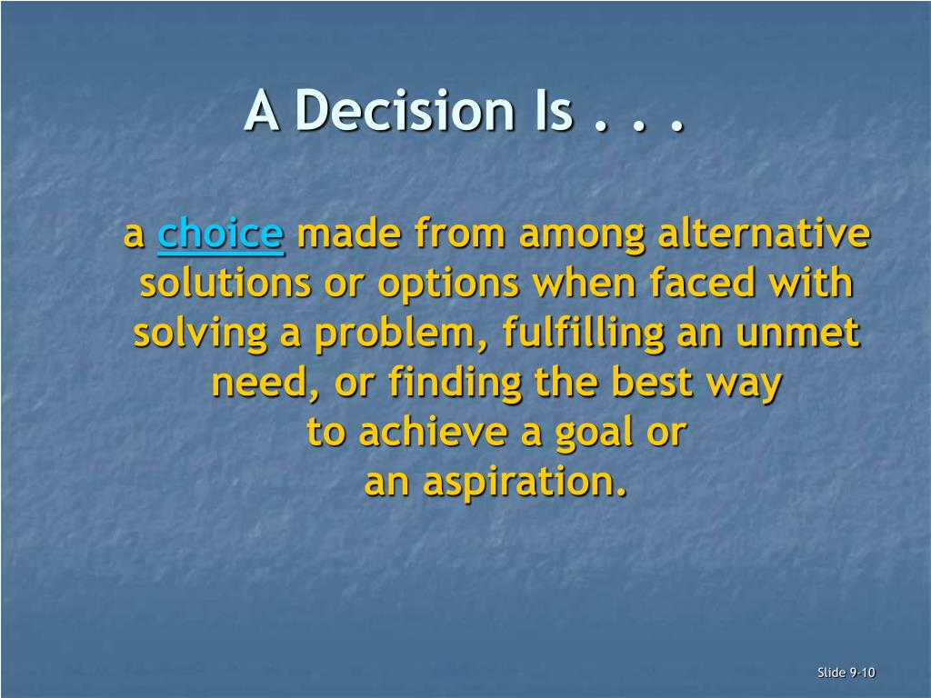 A Decision Is . . .