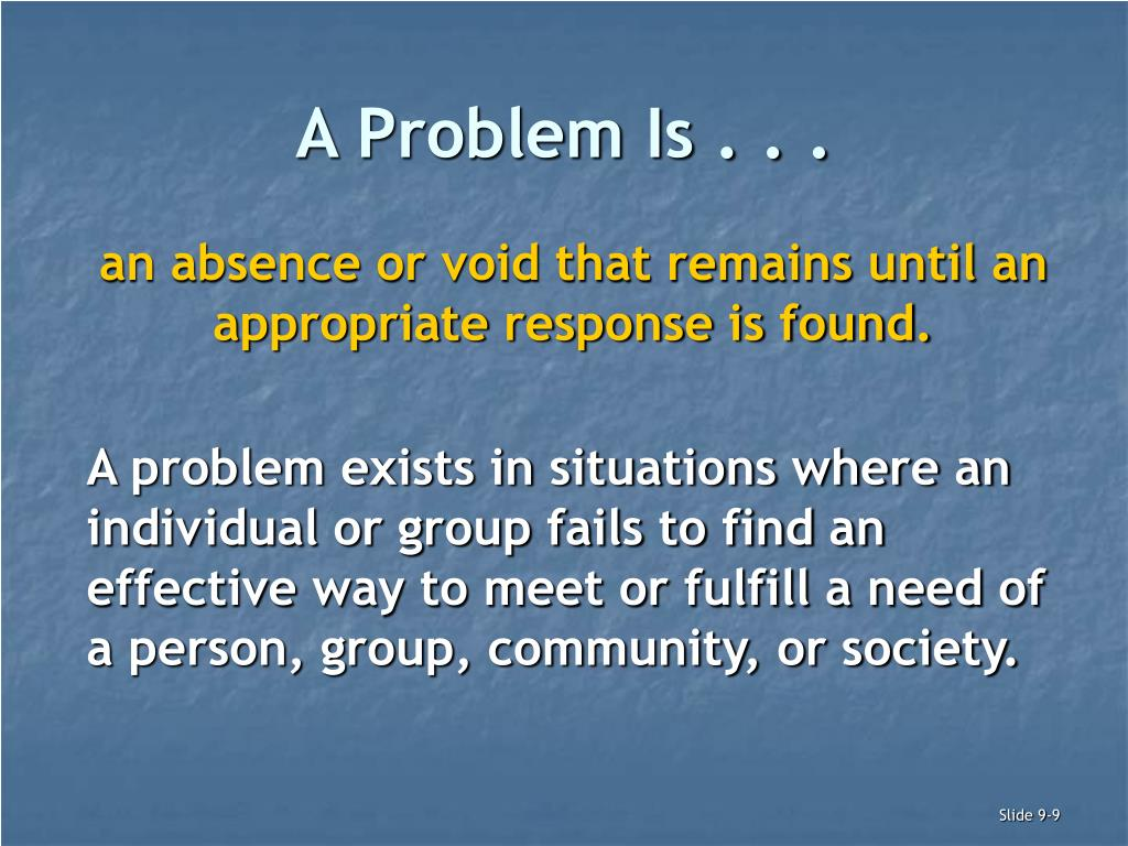 A Problem Is . . .
