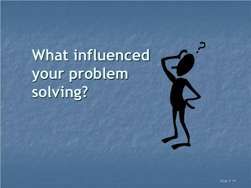 What influenced your problem solving?