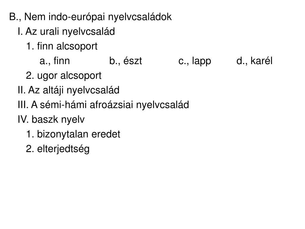 B., Nem indo-európai nyelvcsaládok