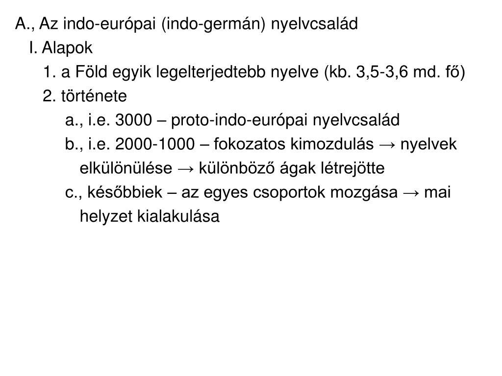 A., Az indo-európai (indo-germán) nyelvcsalád