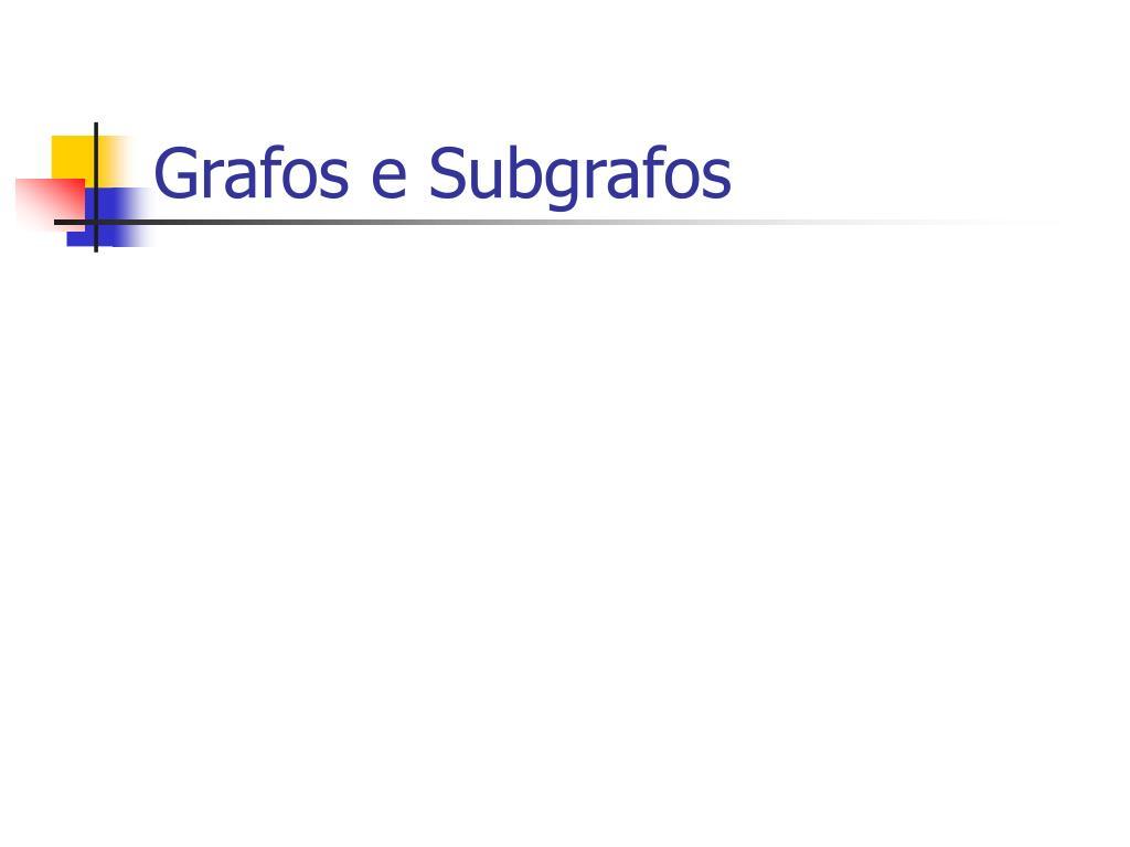 Grafos e Subgrafos