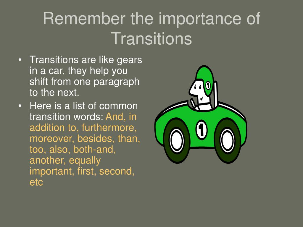 Remember the importance of Transitions