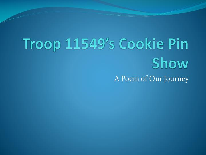 Troop 11549 s cookie pin show