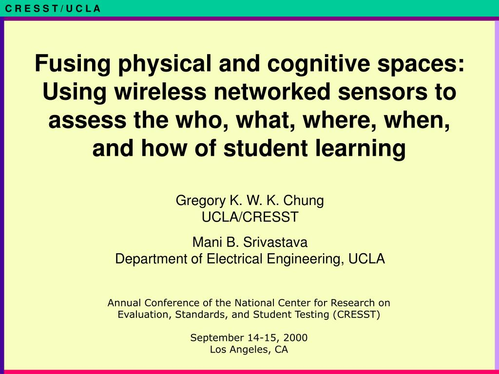 Fusing physical and cognitive spaces: Using wireless networked sensors to assess the who, what, where, when, and how of student learning