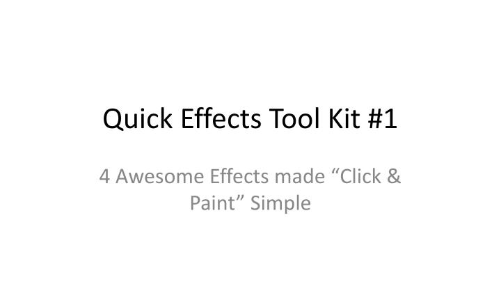 Quick effects tool kit 1