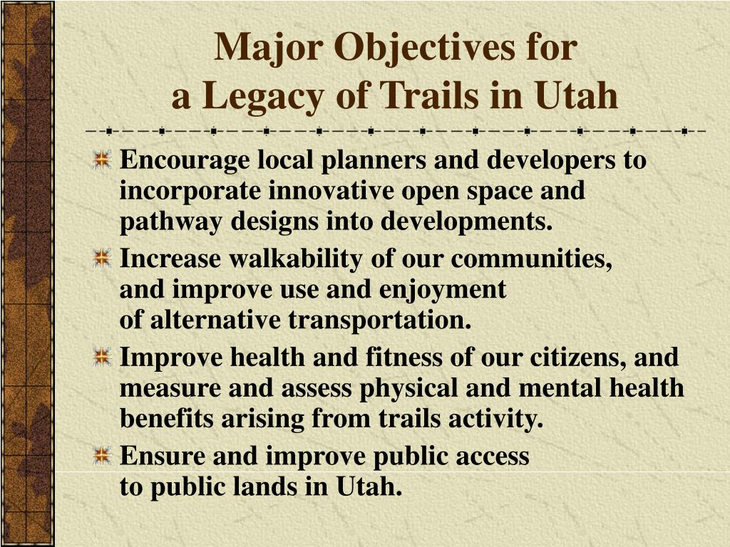 Major Objectives for                            a Legacy of Trails in Utah