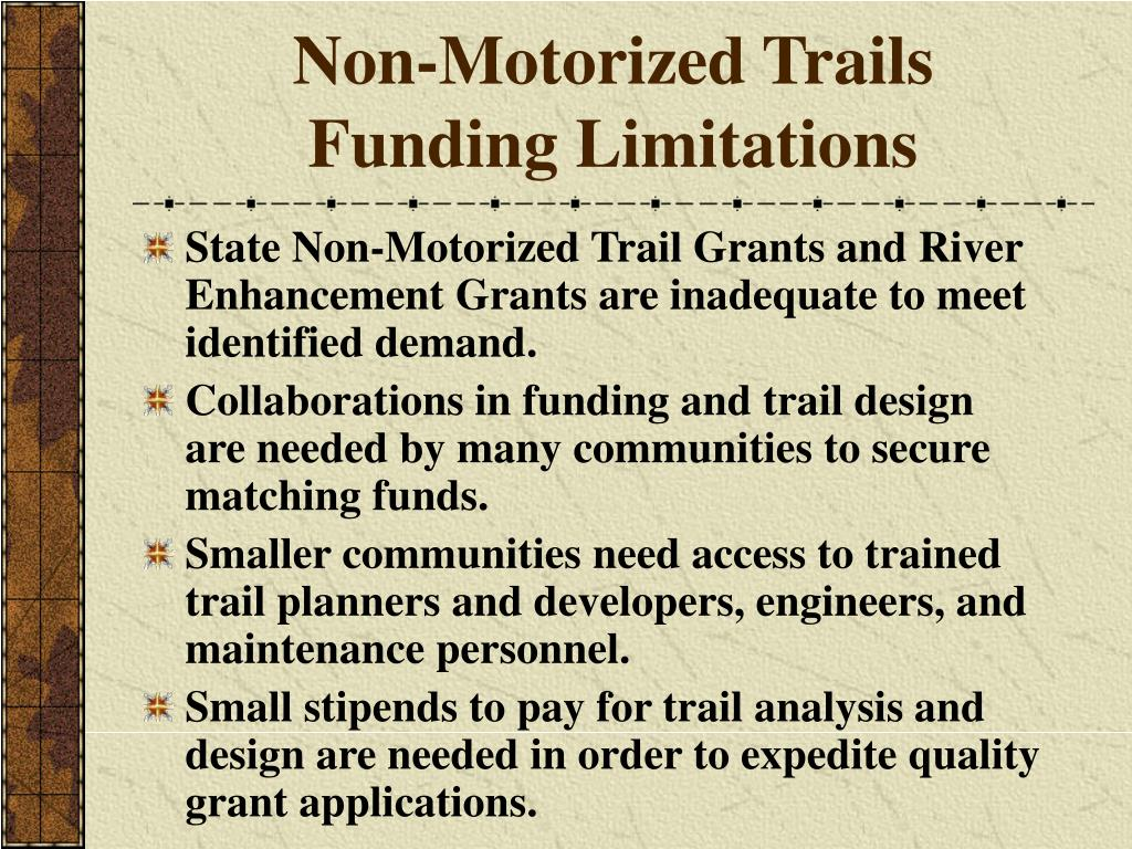 Non-Motorized Trails          Funding Limitations