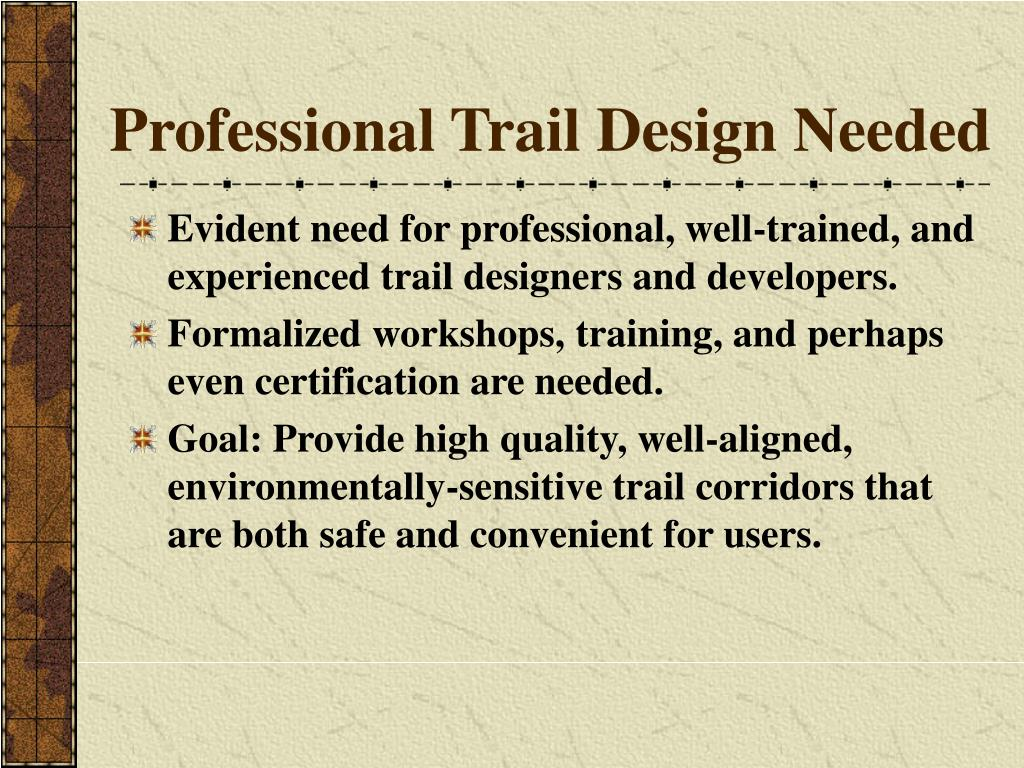 Professional Trail Design Needed