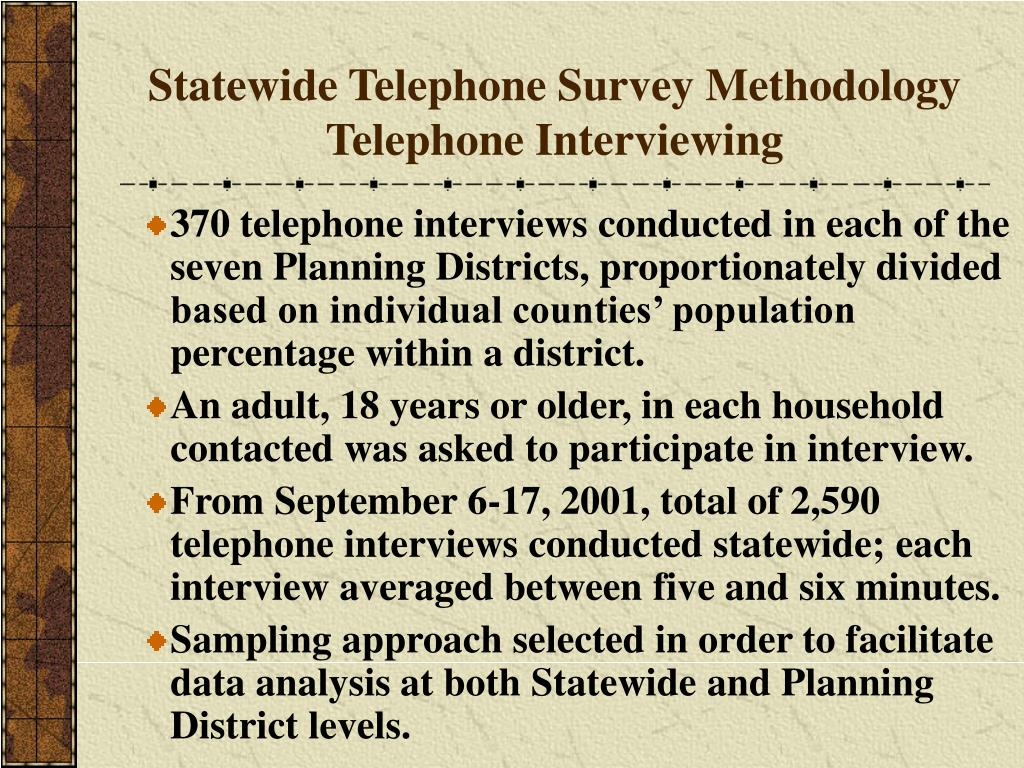 Statewide Telephone Survey Methodology Telephone Interviewing