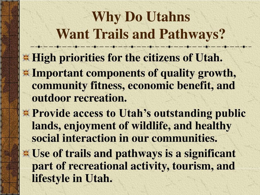 Why Do Utahns                             Want Trails and Pathways?
