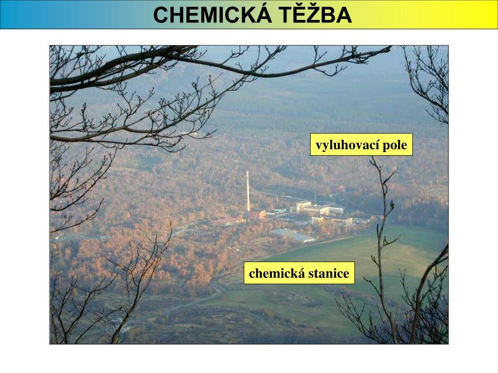 CHEMICKÁ TĚŽBA