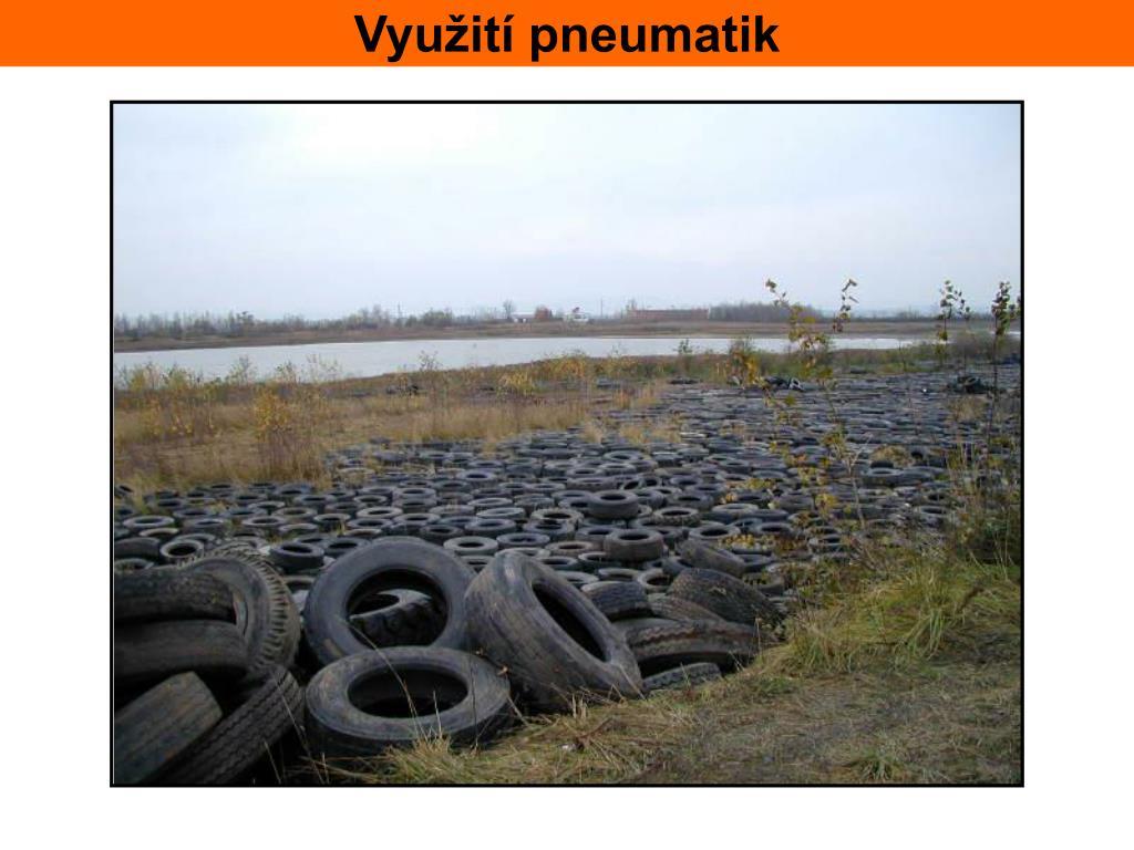 Využití pneumatik