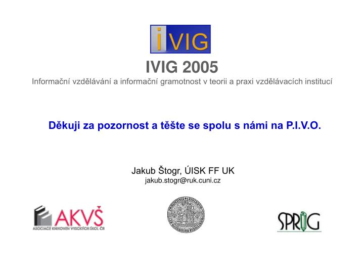 IVIG 2005