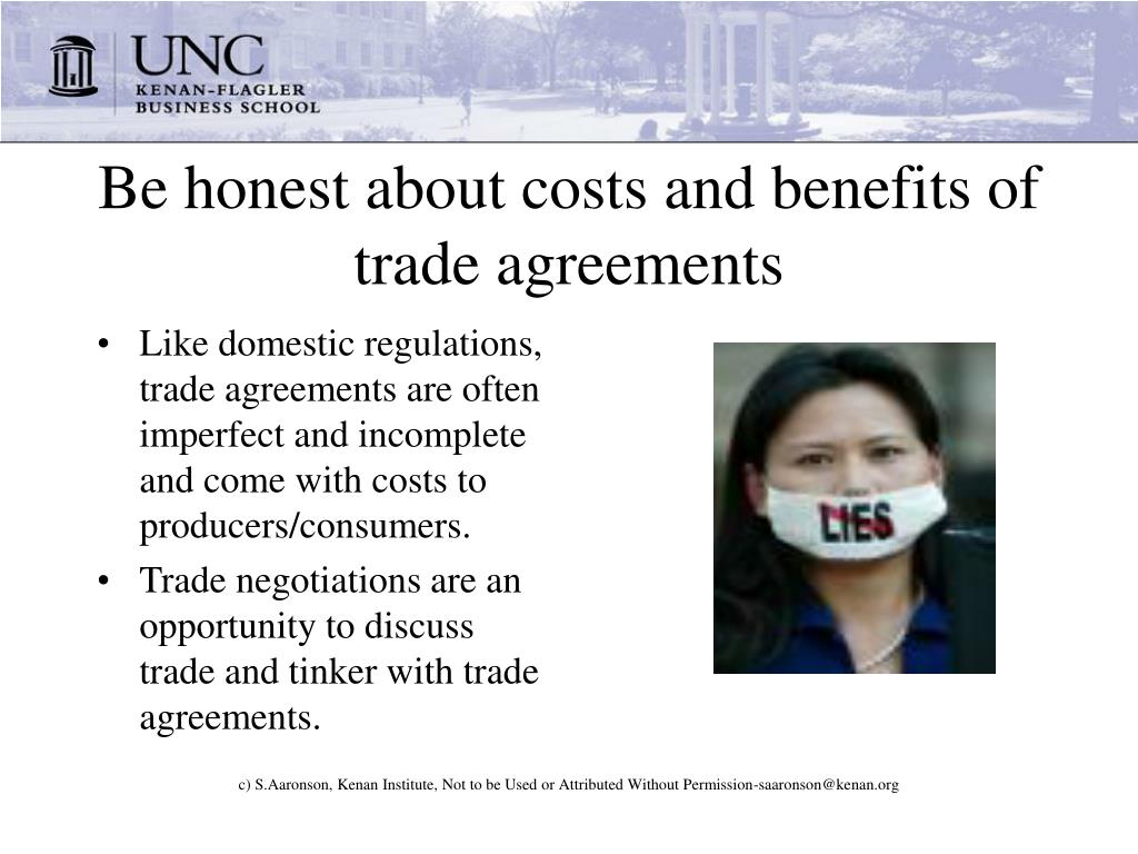 Be honest about costs and benefits of trade agreements