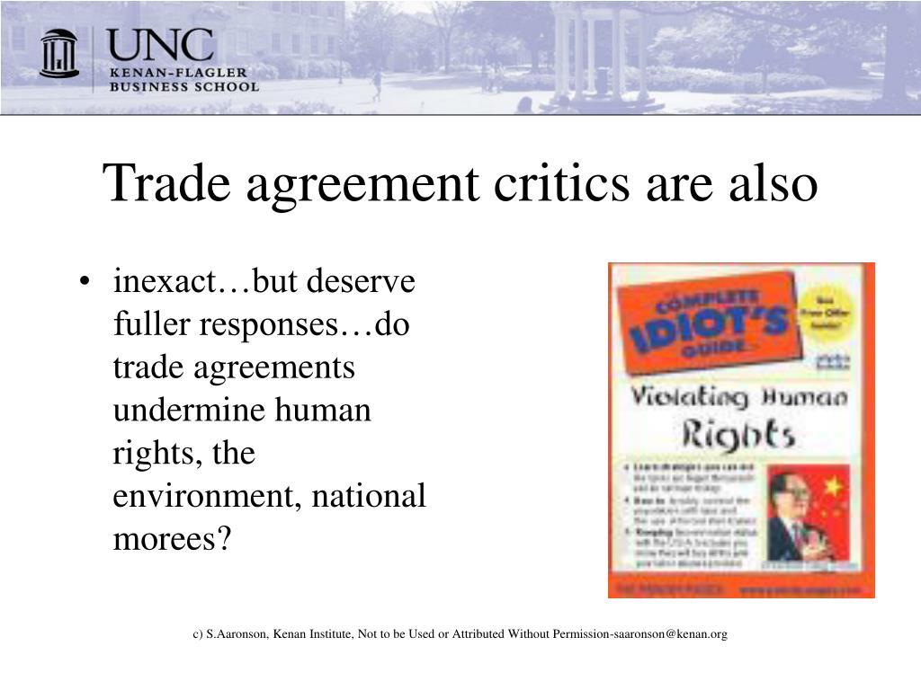 Trade agreement critics are also