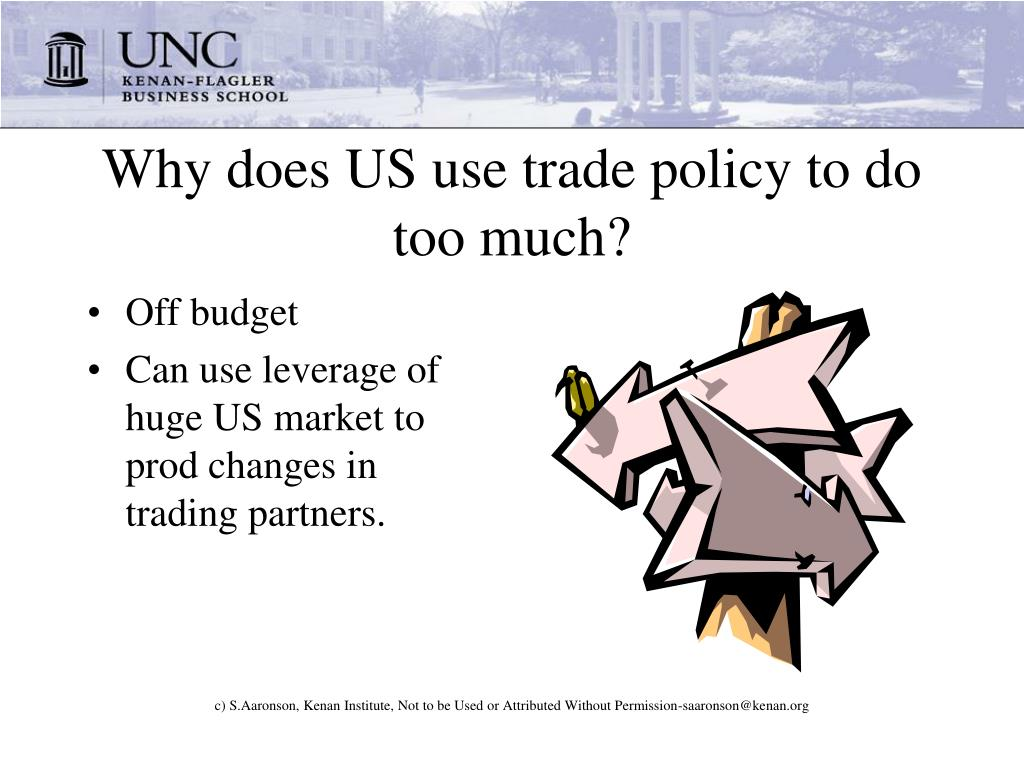 Why does US use trade policy to do too much?