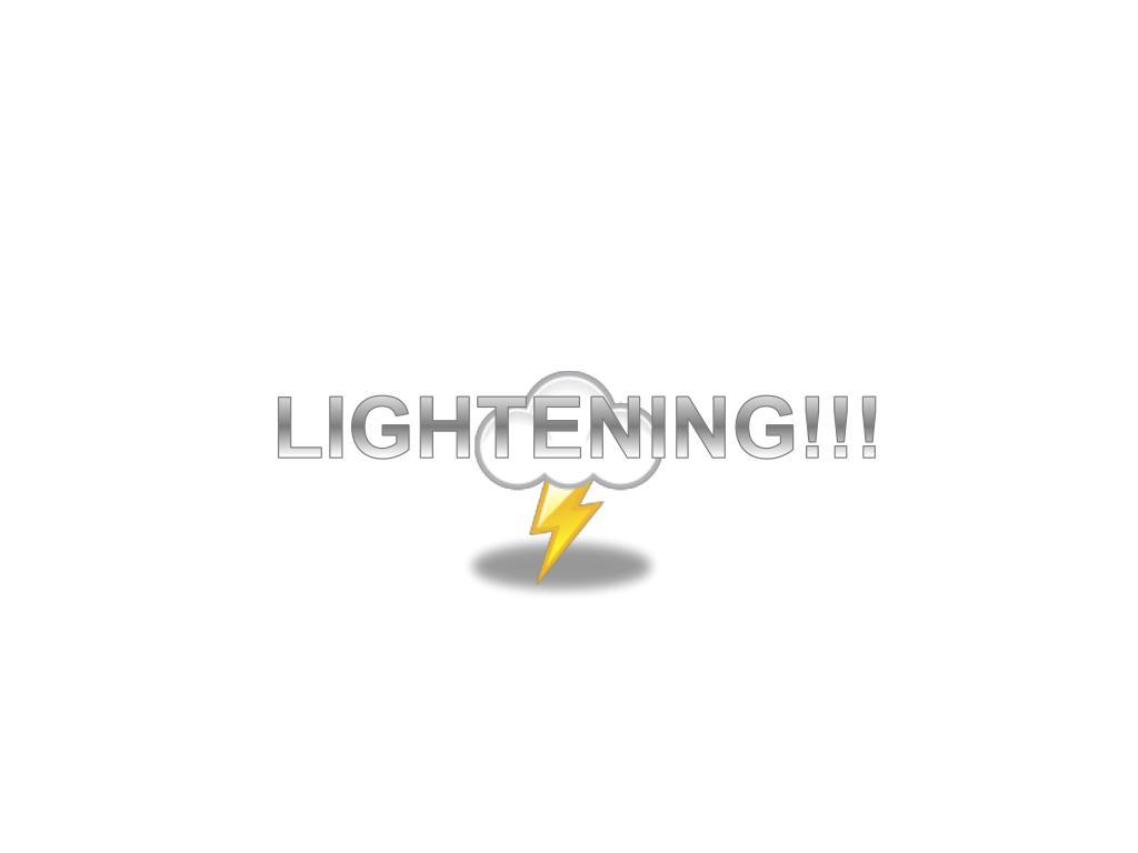 LIGHTENING!!!