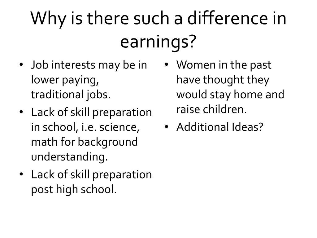 Why is there such a difference in earnings?