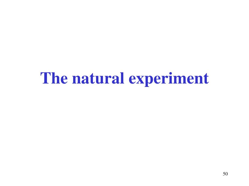 The natural experiment