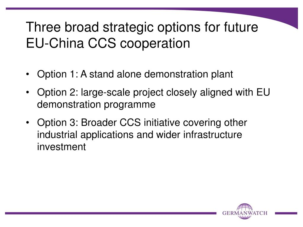 Three broad strategic options for future EU-China CCS cooperation