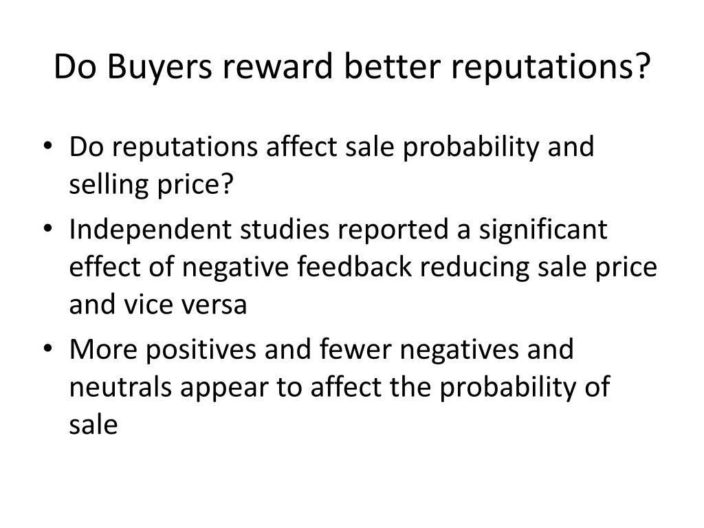Do Buyers reward better reputations?