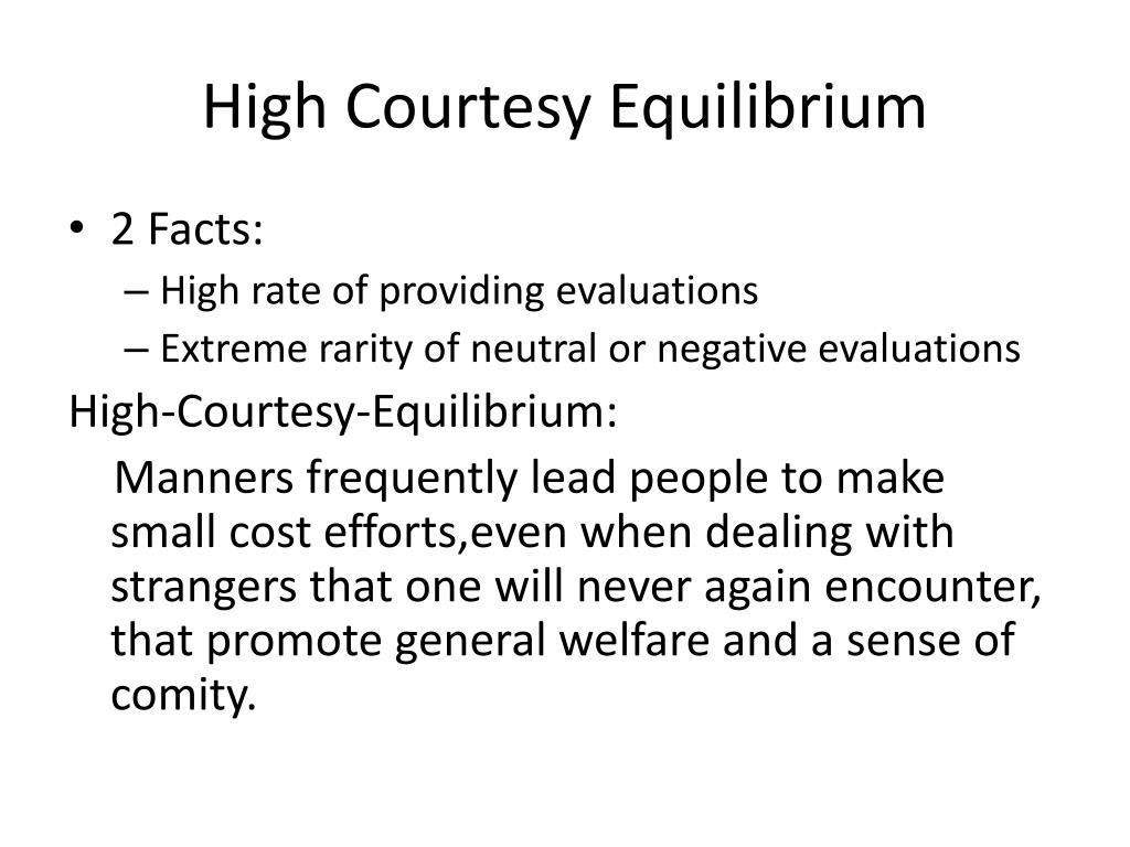 High Courtesy Equilibrium
