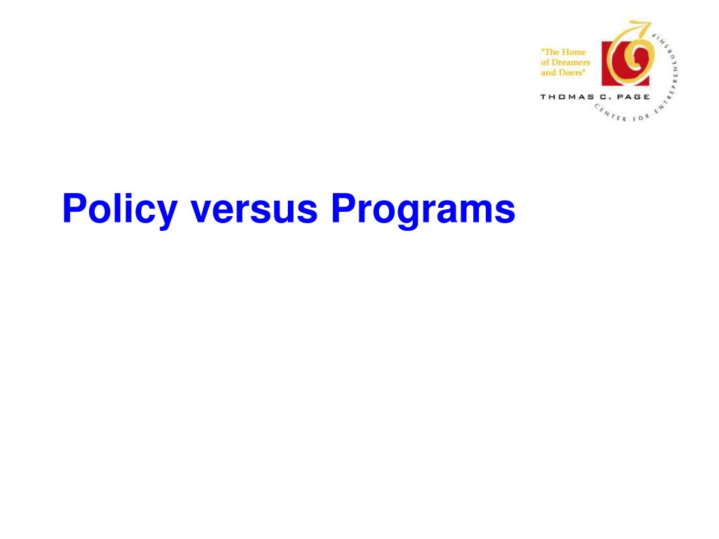 Policy versus Programs