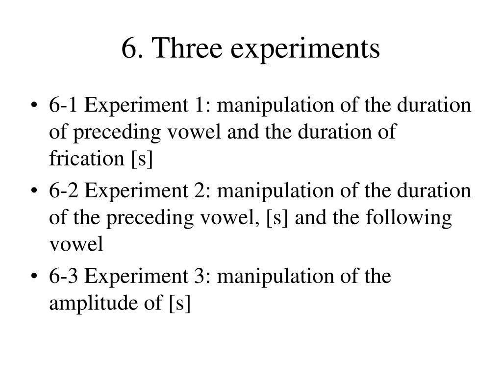 6. Three experiments