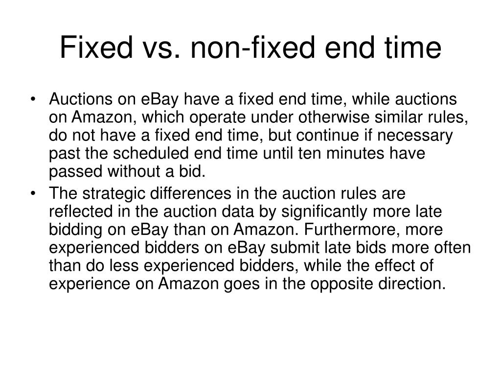 Fixed vs. non-fixed end time