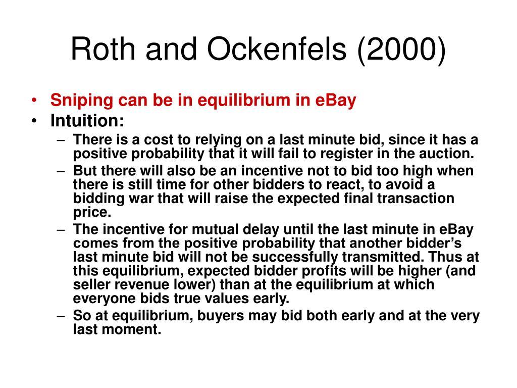 Roth and Ockenfels (2000)
