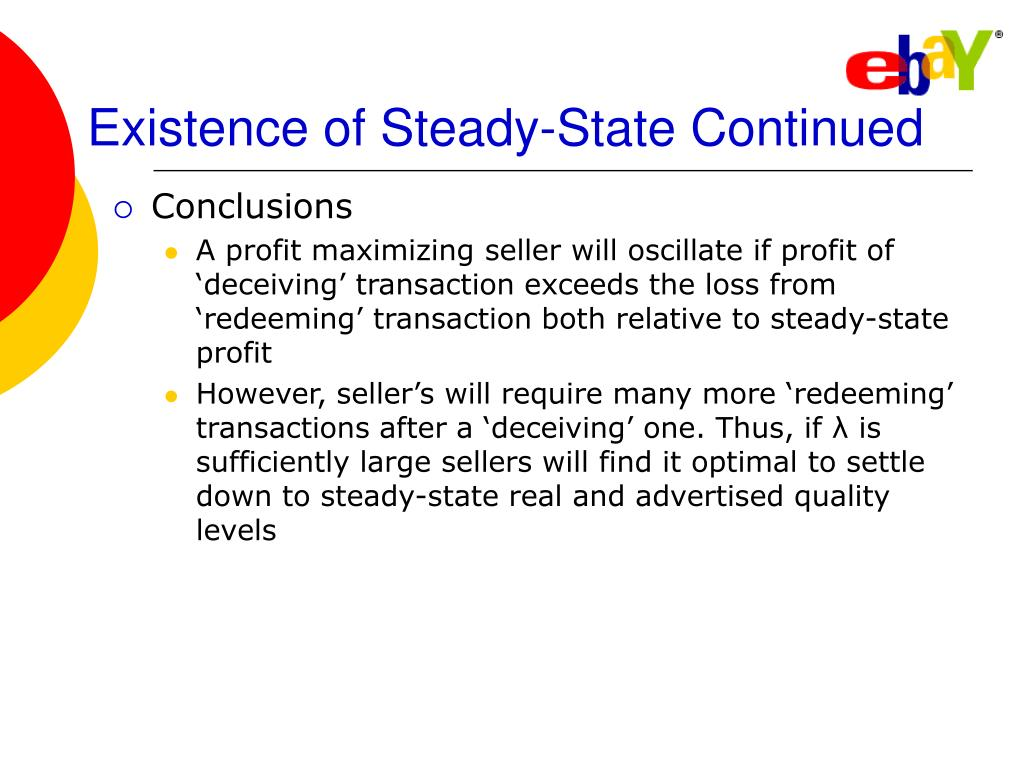 Existence of Steady-State Continued