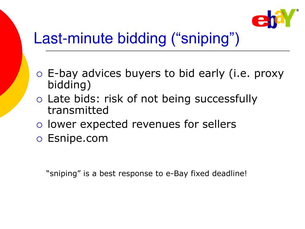 "Last-minute bidding (""sniping"")"