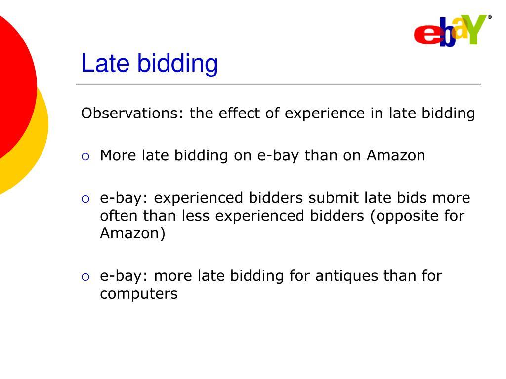 Late bidding