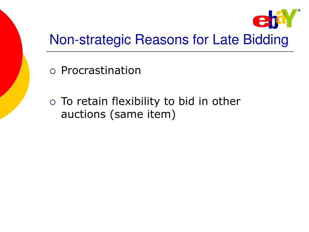 Non-strategic Reasons for Late Bidding