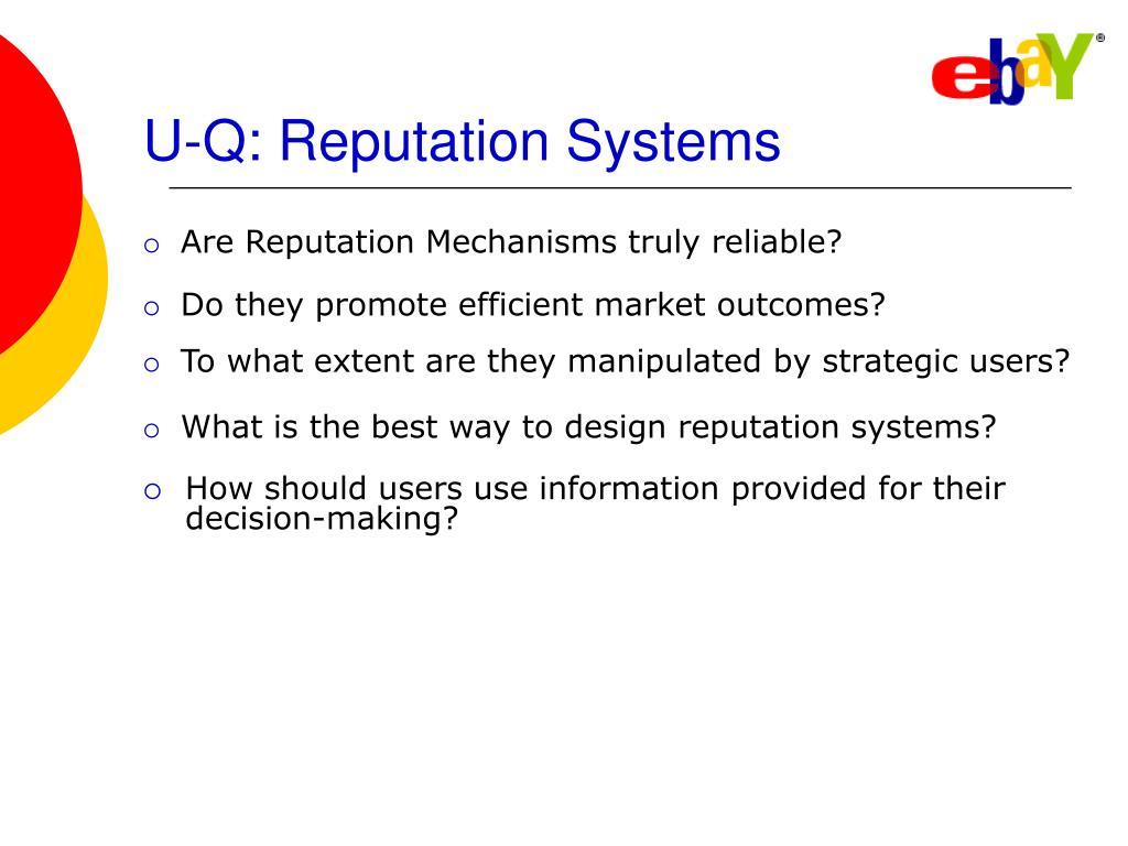 U-Q: Reputation Systems