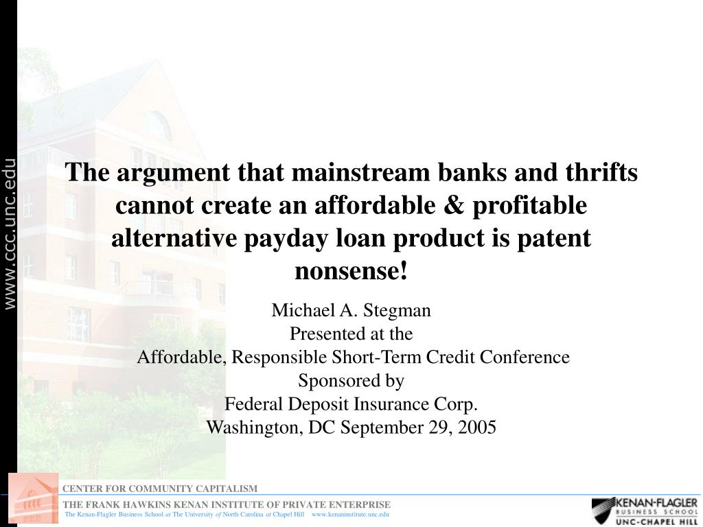 The argument that mainstream banks and thrifts cannot create an affordable & profitable alternative payday loan product is patent nonsense!