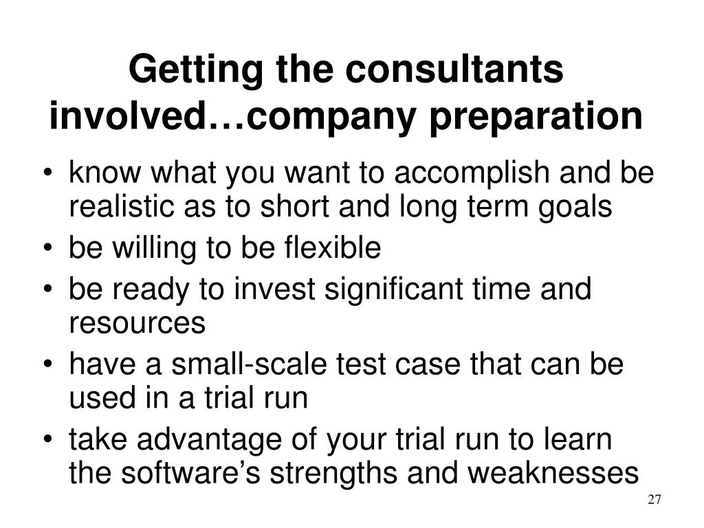 Getting the consultants involved…company preparation
