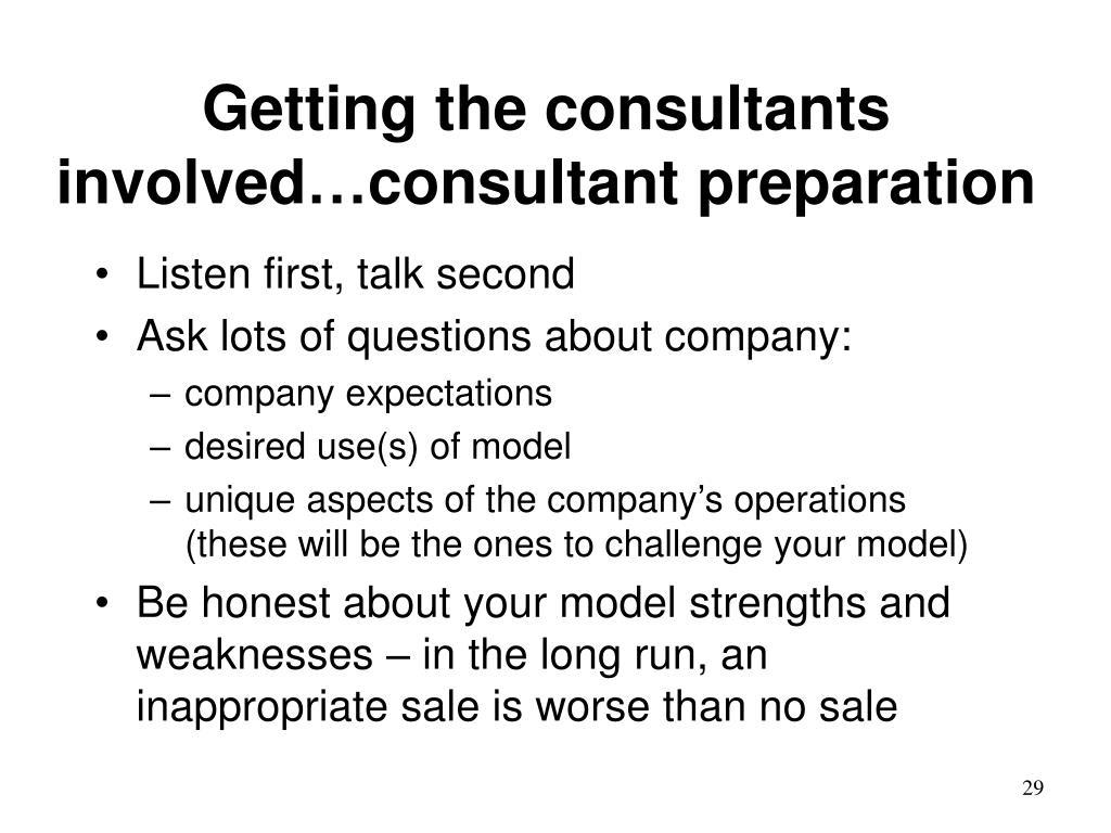 Getting the consultants involved…consultant preparation