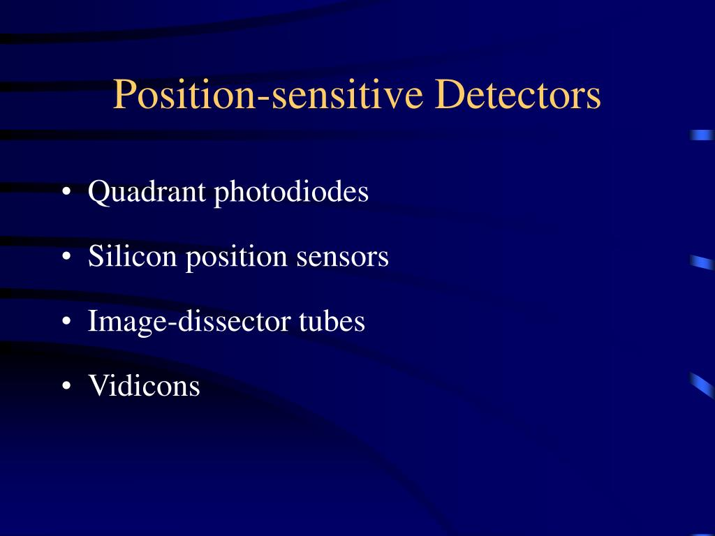Position-sensitive Detectors